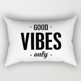 Good Vibes Only black and white vibrations typographic quote poster quotes wall home decor Rectangular Pillow