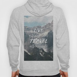 LIVE with no excuses TRAVEL with no regrets Hoody