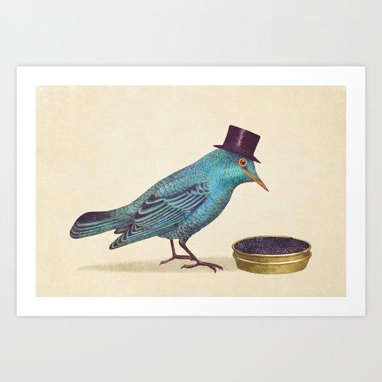 Gentlebirds Prefer Caviar  Art Print