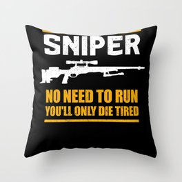 Sniper No Need To Run | Gun Lover Throw Pillow