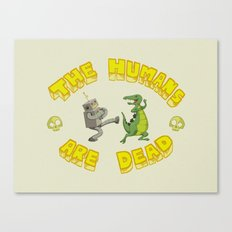 The Humans are Dead Canvas Print