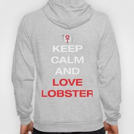 Lobster T-shirt for Men, Women and Kids Keep Calm and love lobster Hoody