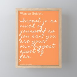 Invest in as much of yourself as you can| Warren Buffett Quote Framed Mini Art Print