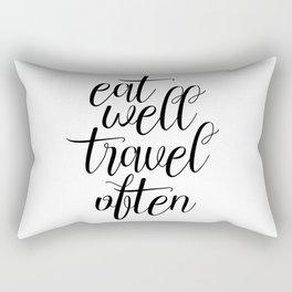 Eat Well Travel Often, Travel Quote, Travel More Rectangular Pillow