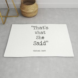 """The Office Micheal Scott Quote """" That's what she said"""" Rug"""