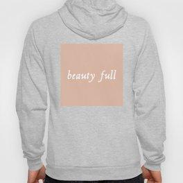 Beauty full - rose quartz blush Hoody