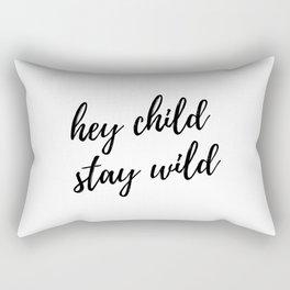 hey child stay wild Rectangular Pillow