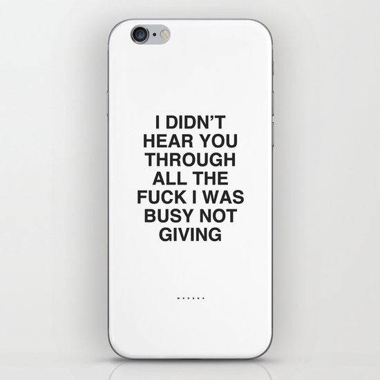 I Didn't Hear You iPhone & iPod Skin