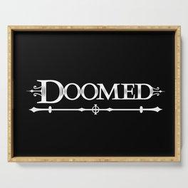 Doomed Serving Tray