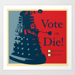 Vote or Die! Art Print