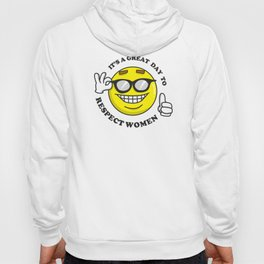 It's A Great Day To Respect Women Hoody