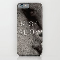KISS ME SLOWLY iPhone 6s Slim Case