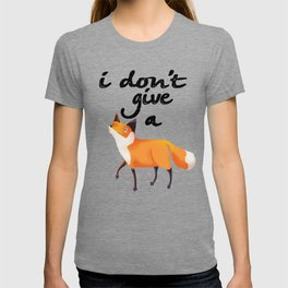 I Don't Give a Fox T-shirt