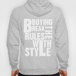Bboying Break the rules with Style Hoody