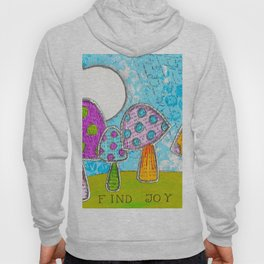 Mushroom Mixed Media Painting in Dyan Reaveley Style with Bright and Vibrant Colors Hoody