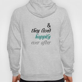 & They Lived Happily Ever After Hoody