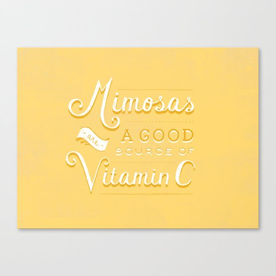Mimosas = Vitamin C Canvas Print