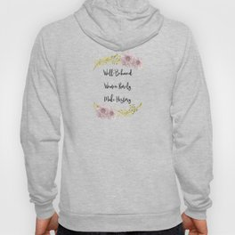 Well-Behaved Women Rarely Make History Hoody