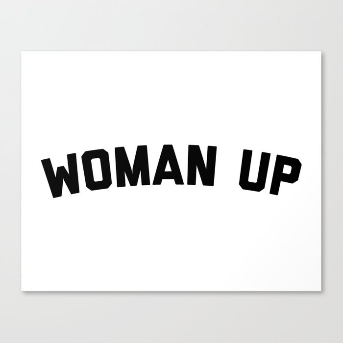 Woman Up Funny Quote Canvas Print
