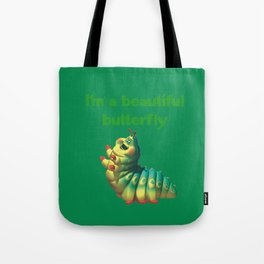 I'm a beautiful butterfly Tote Bag
