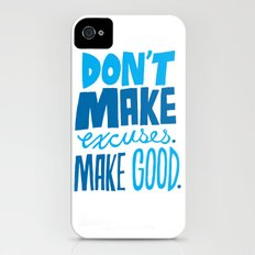 Don't Make Excuses. Make Good. iPhone (4, 4s) Slim Case