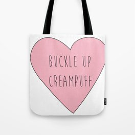 buckle up creampuff Tote Bag