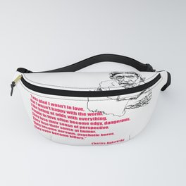 Charles Bukowski Quote on Love Fanny Pack