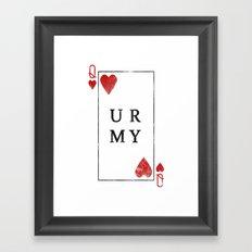 UR QUEEN OF MY HEART Framed Art Print