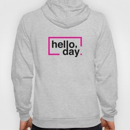 Hello Day Hoody