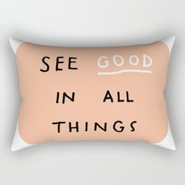 See Good in All Things Rectangular Pillow