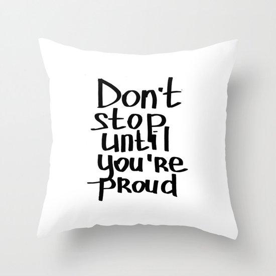 do not stop Throw Pillow