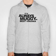 It's Always Muggy in West Virginia by RonkyTonk Hoody