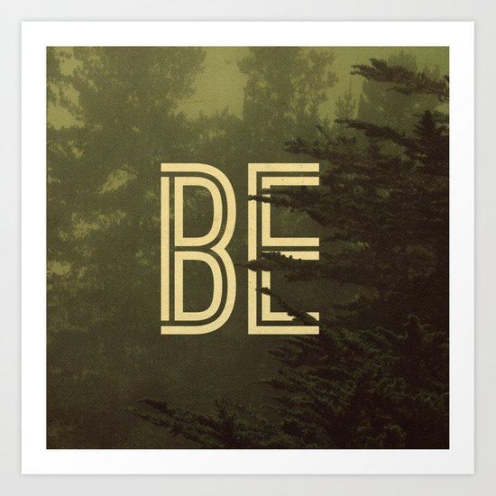 Be Evergreen Art Print