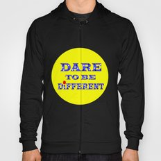Dare to be different Hoody