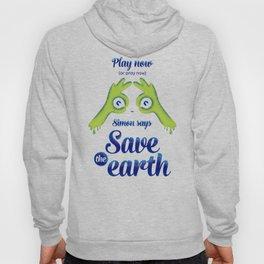 Simon says... Save the earth Hoody
