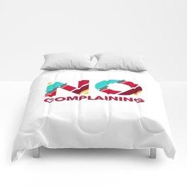 No Complaining Comforters