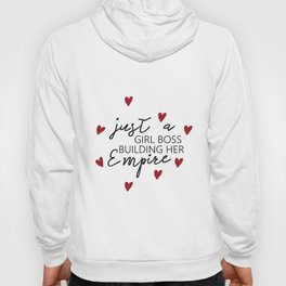 MOTIVATIONAL - Just a girl boss building her empire - Quote Prints, Digital Download Hoody