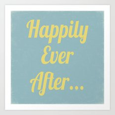 Happily Ever After... Art Print