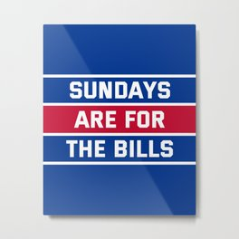 Sundays Are for the bills Metal Print