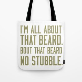 I'm All About That Beard Tote Bag