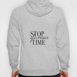 Fashion Print, Stop Glamour Time, Fashion Quote, Glamour Print, Vanity Wall Art, Closet Print, Make Hoody