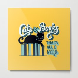 Cats and Books: That's All I Need Quote Art - Blue, Turquoise, Yellow, White, Black Metal Print