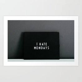 I hate mondays Art Print