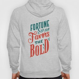 Fortune favors the bold Inspirational Short Quote Hoody