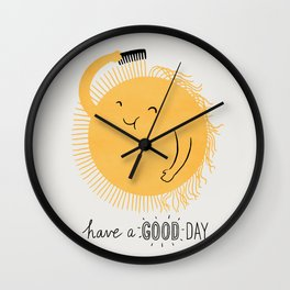 Have a good day Wall Clock