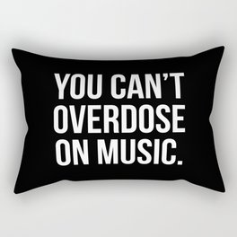 Can't Overdose On Music Quote Rectangular Pillow