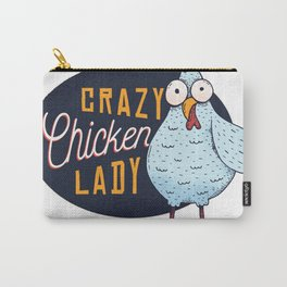 crazy chicken lady  Carry-All Pouch