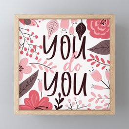You do You - Floral Phrases Framed Mini Art Print
