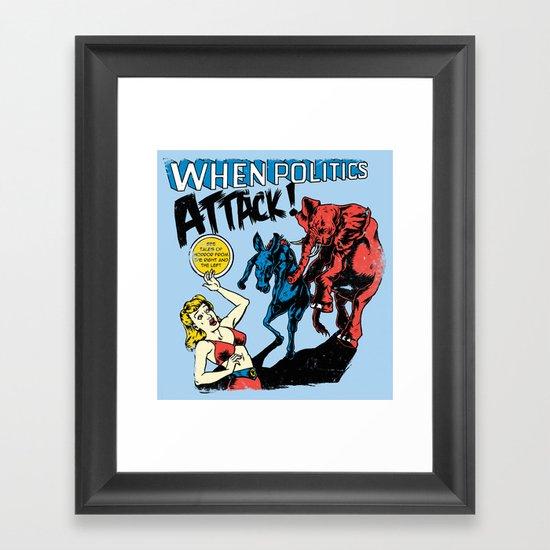 When Politics Attack! Framed Art Print