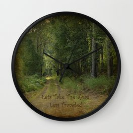 Lets Take The Road Less Traveled Wall Clock